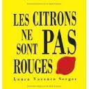 Les citrons ne sont pas rouges par Laura Vaccaro Seeger.
