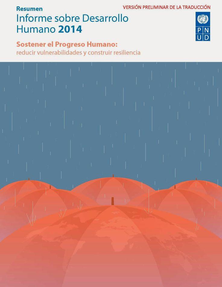 Informe de desarrollo humano 2014. http://www.undp.org/content/dam/undp/library/corporate/HDR/2014HDR/HDR-2014-Summary-Spanish.pdf