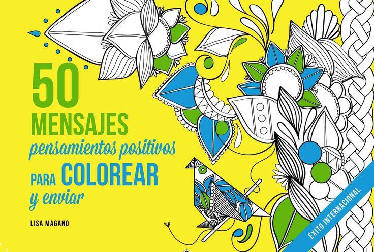 50 mensajes/ 50 Messages: Pensamientos Positivos Para Colorear/ Positive Thoughts for Coloring