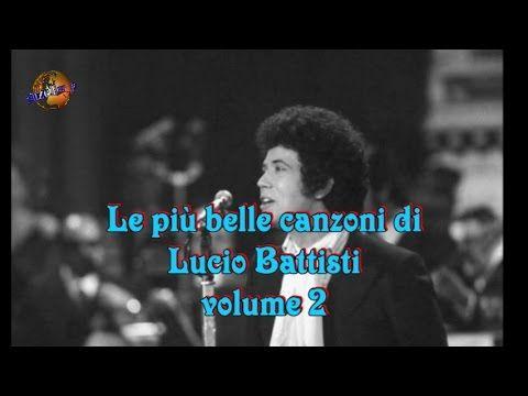 Le più belle canzoni di Lucio Battisti volume 2 - YouTube