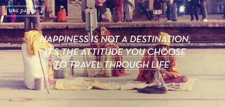 http://onedayin.es/29-la-felicidad-no-es-un-destino-es-la-actitud-con-la-que-se-viaja-por-la-vida/