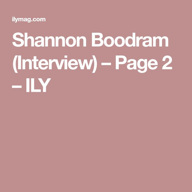 Shannon Boodram (Interview) – Page 2 – ILY