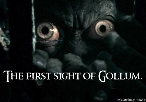 Even though I was still creeped out the first time I saw him in LOTR