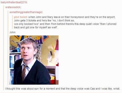 """Plot twist to the plot twist: It IS Cas and he says """"Whoops, sorry, wrong John and Mary..."""" <- Other pinner said. I'm DYING."""