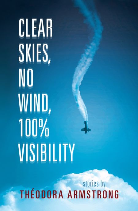 Clear Skies, No Wind, 100% Visibility by Théodora Armstrong