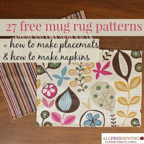 27 Free Mug Rug Patterns and Placemat Patterns - Add a little pizazz to your tabletop with these patterns available for free!