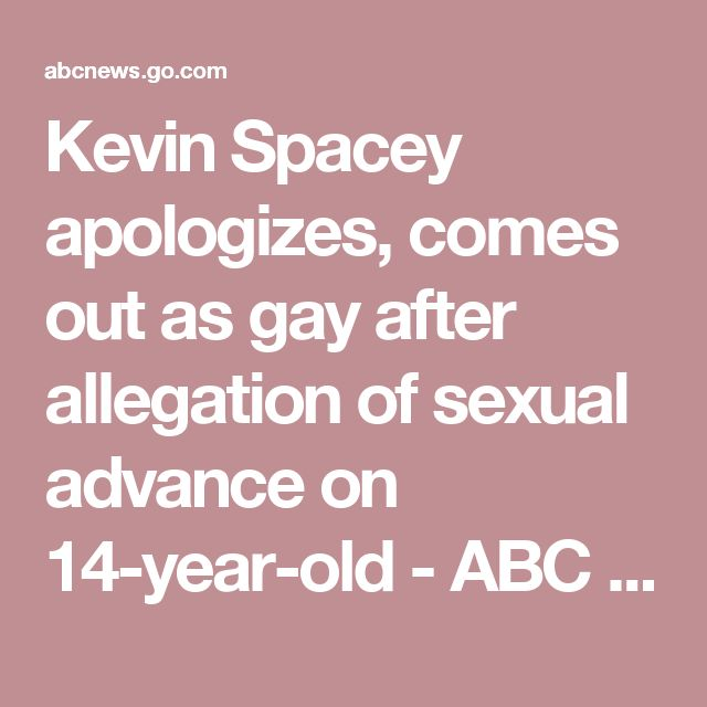 Kevin Spacey apologizes, comes out as gay after allegation of sexual advance on 14-year-old - ABC News