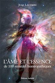l'Âme et l'Essence de 100 remèdes homéopathiques