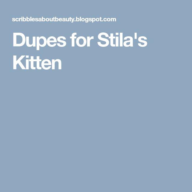 Dupes for Stila's Kitten