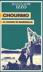 """""""Chourmo. Il cuore di Marsiglia"""" di Jean Claude Izzo"""