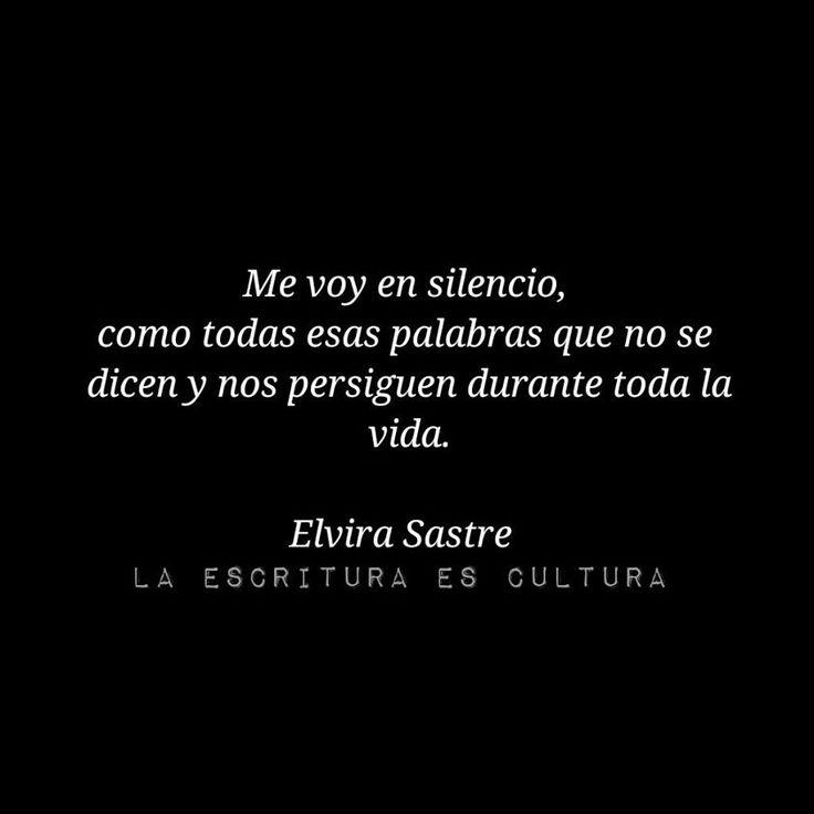 Me voy en silencio, como todas esas palabras que no se dicen y nos persiguen durante toda la vida. #frases #citas
