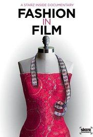 Movie: Starz Inside: Fashion in Film Poster Summary: From the catwalks of Paris to the red carpets and silver screens of Hollywood, fashion and film have always co-starred in their very own rags-to-riches story of style. In this Starz Inside documentary, discover the history of the costumes, couture and glamor icons that have transformed the look of movies forever.