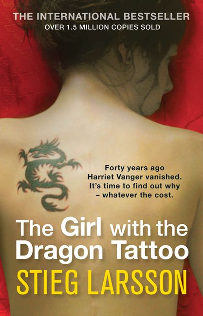 The Girl With The Dragon Tattoo , Book 1 in the Millennium series.
