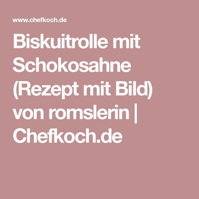 Biskuitrolle mit Schokosahne (Rezept mit Bild) von romslerin | Chefkoch.de