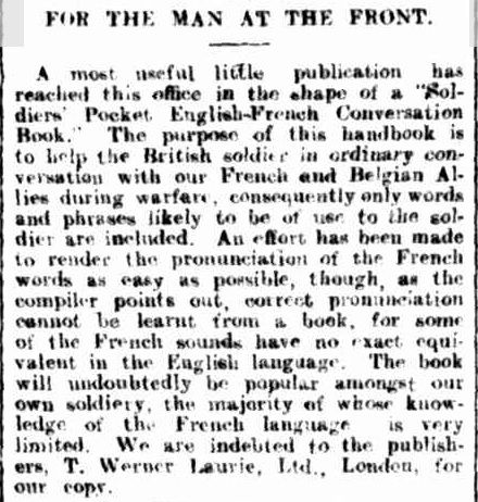 """During World War I, many soldiers stationed on the Western Front tried to build on their schoolboy (or non-existent) French, so they could communicate, barter, or flirt with the local population.""""Trench French"""" was the result: a pidgen French-English mix of words which people today might call """"franglais"""". This article was posted in Western Mail on January 8, 1915"""