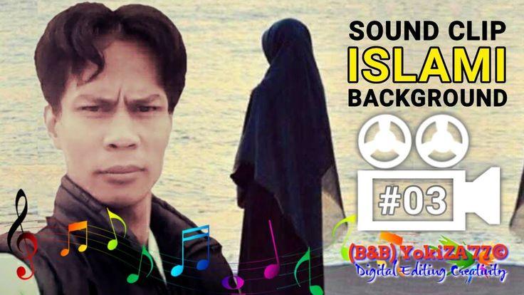 Sound Clip Islami BackGround (B&B) YokiZA'77 VBS 03