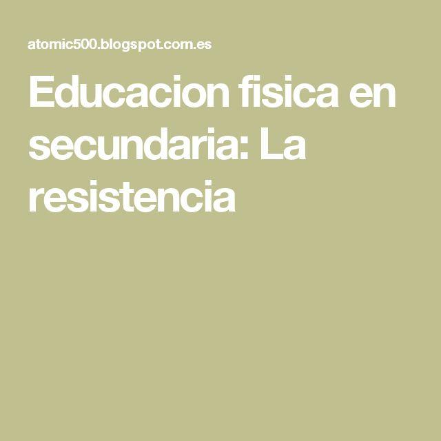 Educacion fisica en secundaria: La resistencia