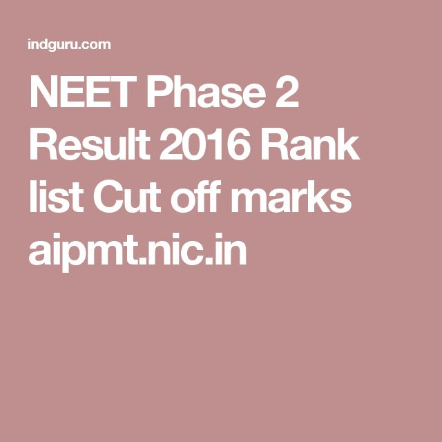 NEET Phase 2 Result 2016 Rank list Cut off marks aipmt.nic.in