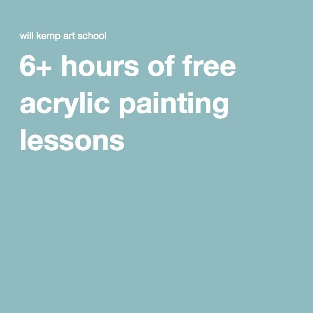 6+ hours of free acrylic painting lessons                                                                                                                                                      More
