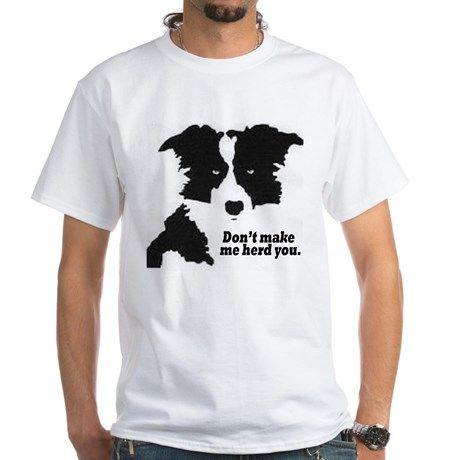 Dont Make Me Herd You T-Shirt