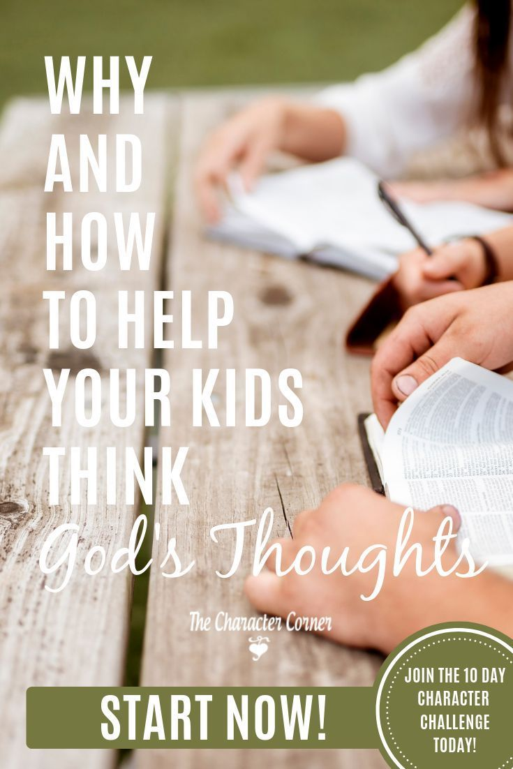 Why And How To Help Your Kids Think God S Thoughts The Character Corner Biblical Parenting Mom Encouragement Christian Parenting