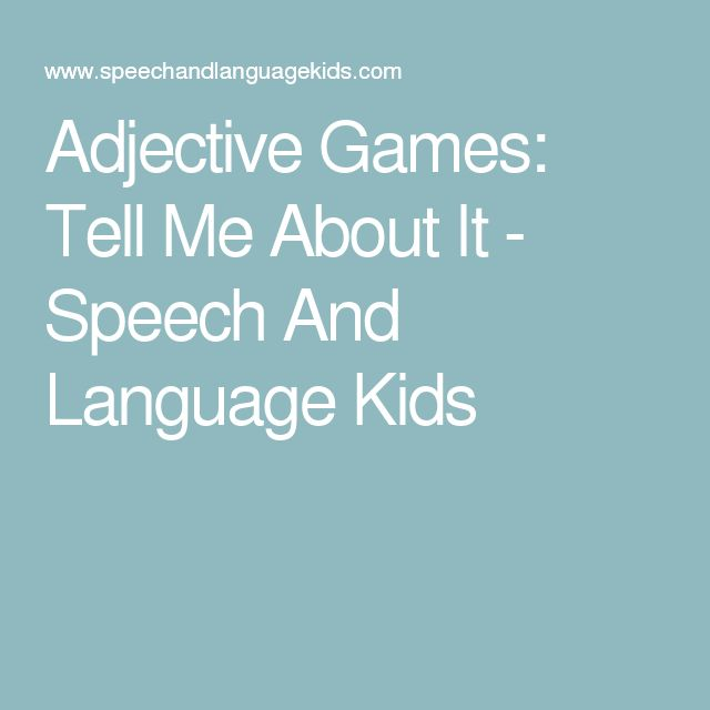 Adjective Games: Tell Me About It - Speech And Language Kids