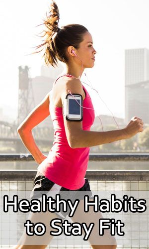 Healthy Habits to Stay Fit http://fitering.com/healthy-habits-stay-fit/