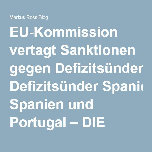 EU-Kommission vertagt Sanktionen gegen Defizitsünder Spanien und Portugal – DIE WELT – Markus Ross Blog