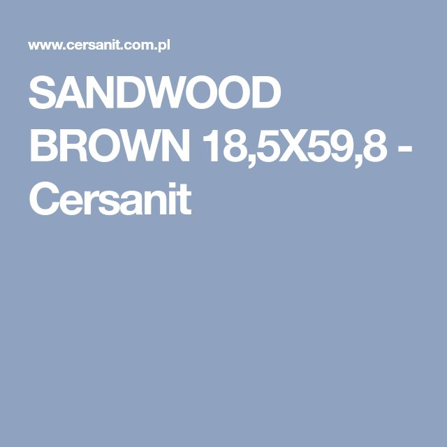 SANDWOOD BROWN 18,5X59,8 - Cersanit