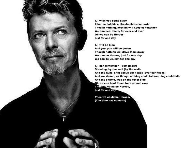 David Bowie, Then we could be Heroes.