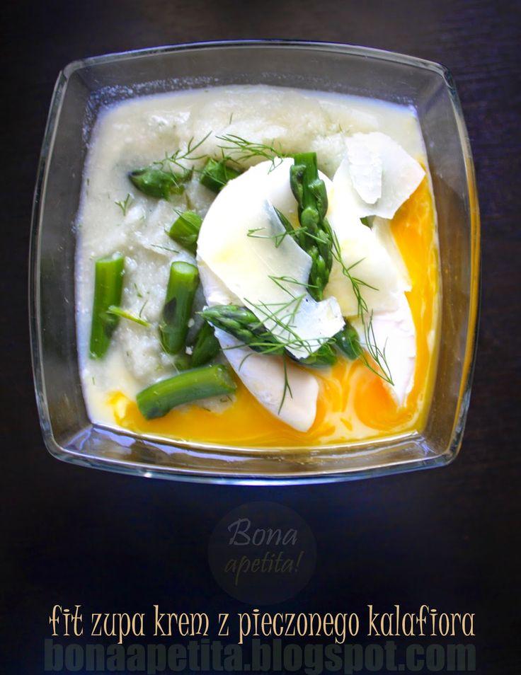 Bona Apetita! blog kulinarny, wnętrza, żyj ze smakiem!: Zupa z pieczonego kalafiora z jajkiem w koszulce! ...