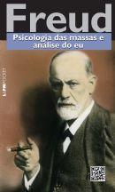 PSICOLOGIA DAS MASSAS E ANÁLISE DO EU - Sigmund Freud - L&PM Pocket - A maior coleção de livros de bolso do Brasil