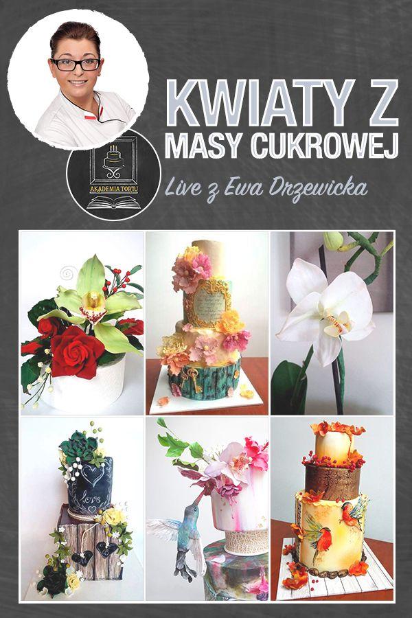 Kwiaty Z Masy Cukrowej Ewa Drzewicka Jak Wykonac Kwiaty Z Masy Cukrowej Pokazuje Ewa Drzewicka Wlascicielka Pr Cooking Techniques Favorite Recipes Cake
