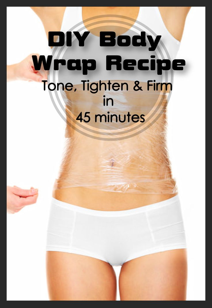 DIY Body Wrap Recipe – Tone, Tighten And Firm In 45 Minutes