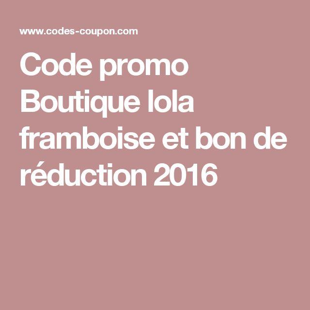 Code promo Boutique lola framboise et bon de réduction 2016