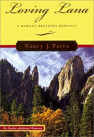 Loving Lana (Morgan Brothers) by Nancy J. Parra. Used Book in Good Condition.