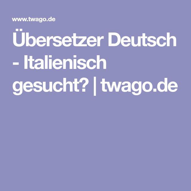 Übersetzer Deutsch - Italienisch gesucht? | twago.de