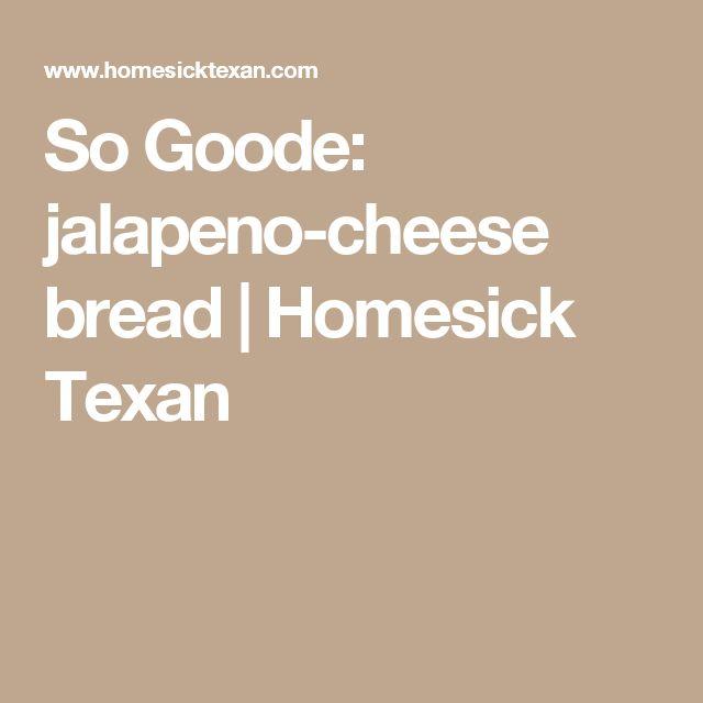 So Goode: jalapeno-cheese bread | Homesick Texan