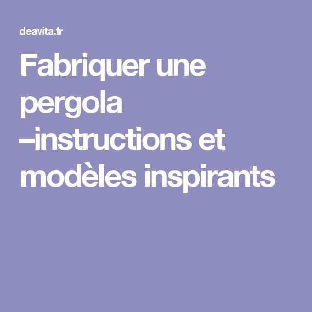 Fabriquer une pergola –instructions et modèles inspirants
