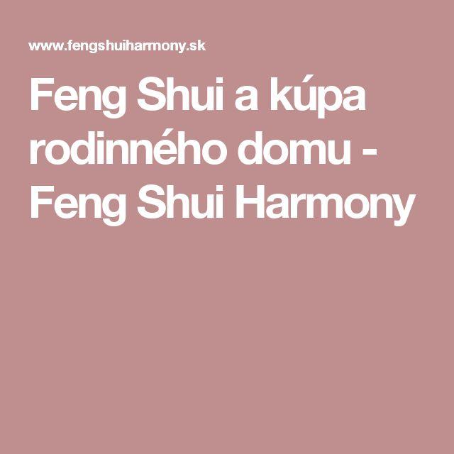 Feng Shui a kúpa rodinného domu - Feng Shui Harmony