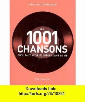 Les 1001 chansons quil faut avoir ecoutees dans sa vie (French Edition) (9782081262188) Robert Dimery , ISBN-10: 2081262185  , ISBN-13: 978-2081262188 ,  , tutorials , pdf , ebook , torrent , downloads , rapidshare , filesonic , hotfile , megaupload , fileserve