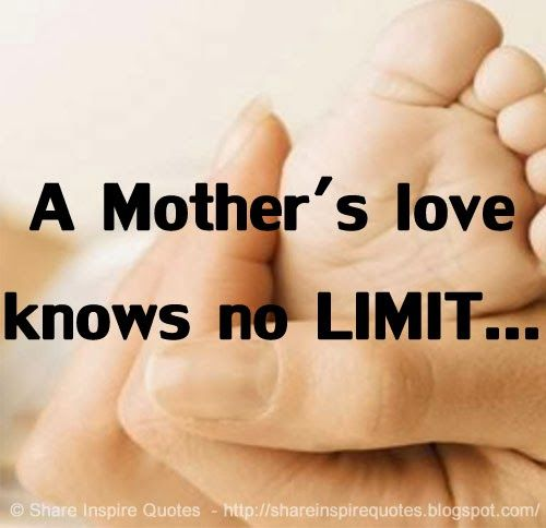 Mothers love knows no LIMIT... #mother #love #quotes Best Family ...