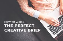 How to Write The Perfect Creative Brief
