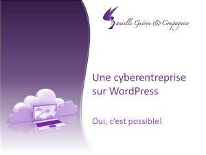 Une cyberentreprise sur WordPress? Oui c'est possible! - Danielle Guérin