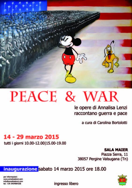 Peace&war Le opere di Annalisa Lenzi raccontano pace e guerra  14 - 29 marzo 2015  Sala Maier, Piazza Serra, 11 Pergine Valsugana (TN)