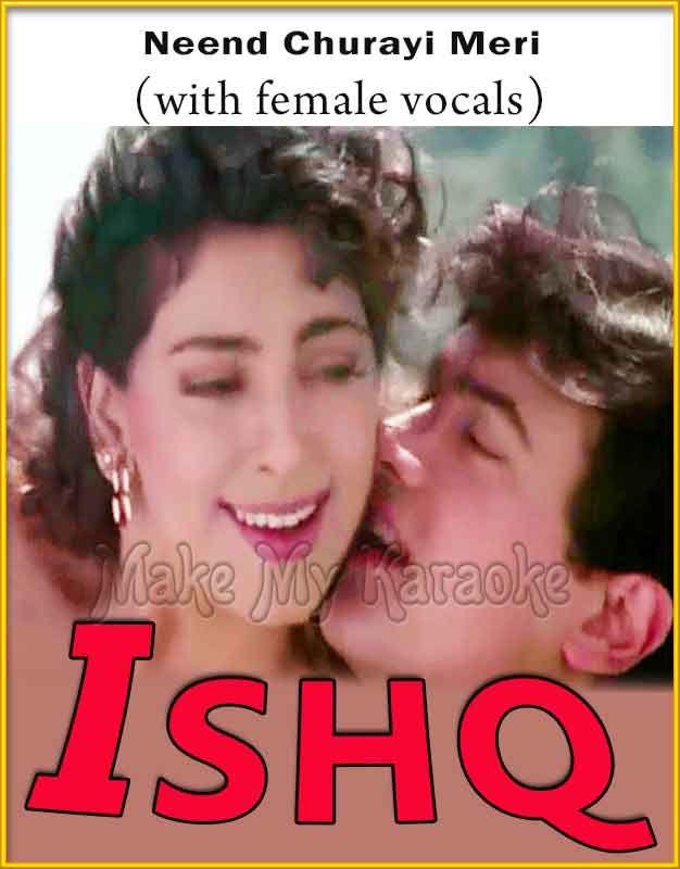 http://makemykaraoke.com/neend-churayi-meri-with-female-vocals-ishq-video.html   Song Name : Neend Churayi Meri (With Female Vocals)    Movie/Album : Ishq    Singer(s) : Alka Yagnik, Kumar Sanu, Udit Narayan, Kavita Krishnamurthy   Year Of Release : 1997   Music Director...