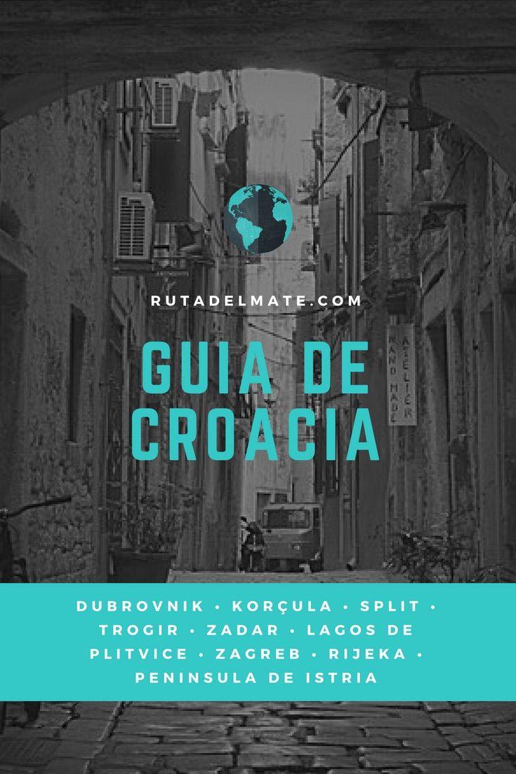 Guia Para Viajar A Croacia Itinerario Y Consejos Ruta Del Mate Croacia Viaje Guia De Viaje Croacia