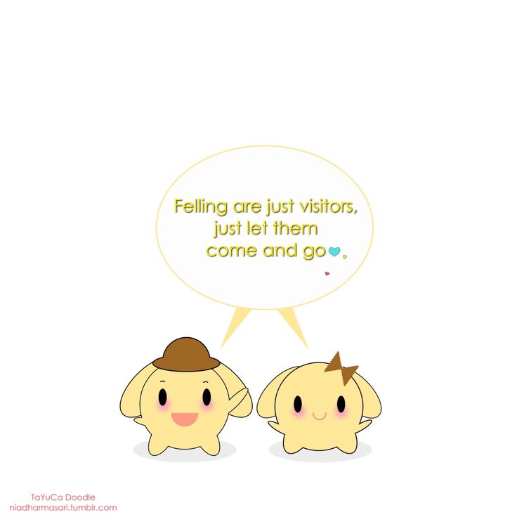 "Cute Doodles — ""Feeling are just visitors, just let them come and..."