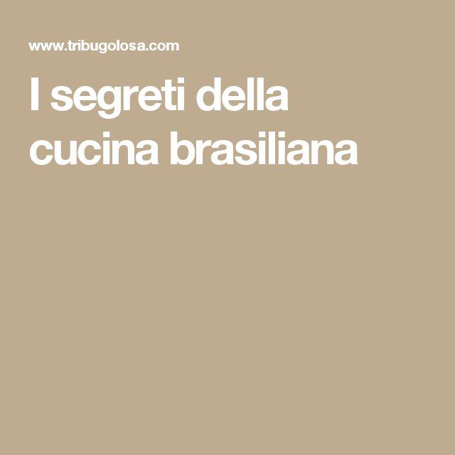 I segreti della cucina brasiliana