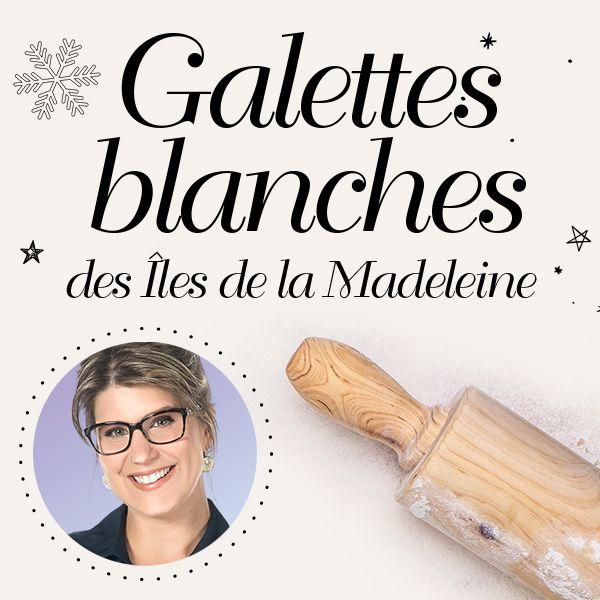 Recette de galettes blanches des iles de la Madeleine.